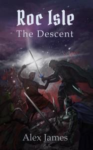 Roc Isle: The Descent by Alex James